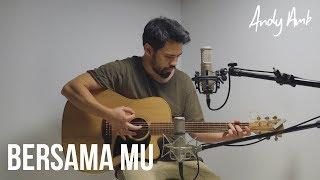 Gambar cover Bersama Mu (Cover) By Andy Ambarita