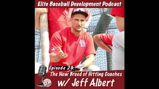 CSP Elite Baseball Development Podcast: The New Breed of Hitting Coaches w/Jeff Albert
