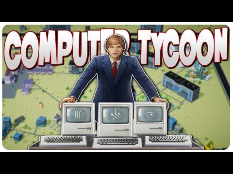BUILD n' EVOLVE Your Own COMPUTER EMPIRE! | COMPUTER TYCOON Gameplay