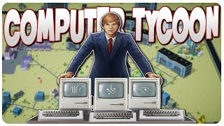 Build n' manage your own computer empire! | computer tycoon gameplay