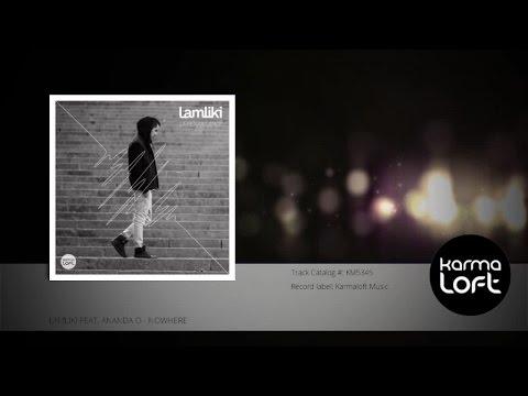 Nowhere | Lamliki feat. Ananda O