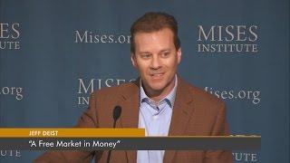 A Free Market in Money? | Jeff Deist