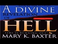 Hell Revelation from Mary K. Baxter