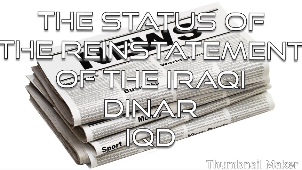 The Status Of Reinstatement Iraqi Dinar