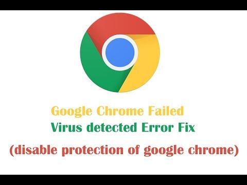 Google Chrome Failed – Virus detected Error Fix (disable protection of google chrome)