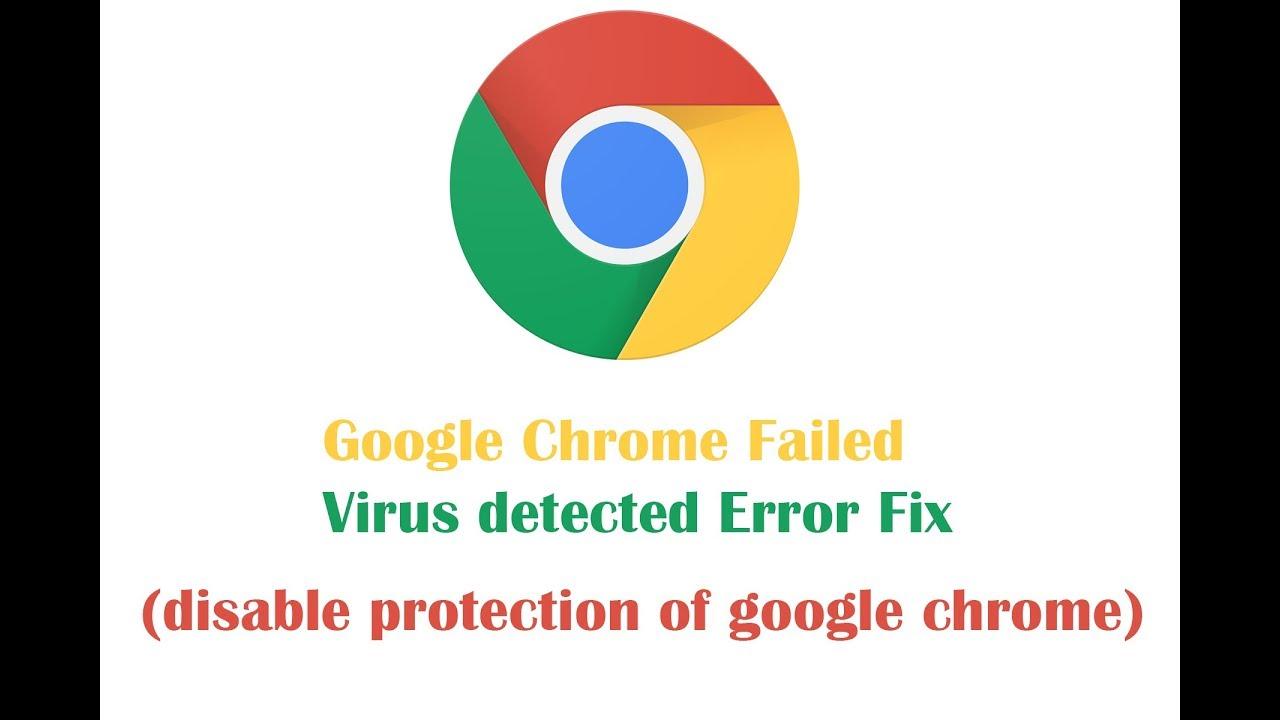 Google Chrome Failed - Virus detected Error Fix (disable protection of  google chrome)