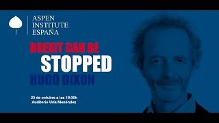 "Conferencia con Hugo Dixon: ""Brexit Can Be Stopped"""