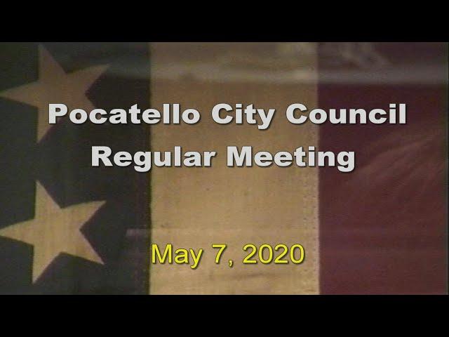 Pocatello City Council Meeting 05 07 20