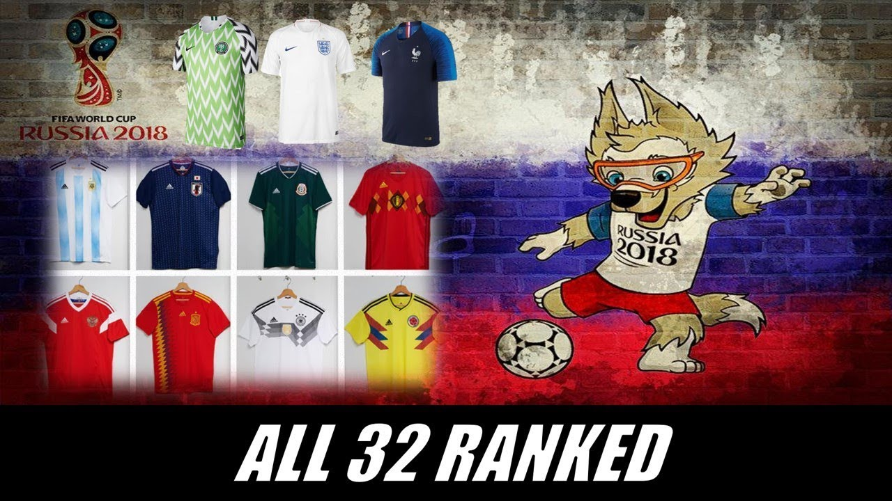 Ranking All 32 Home Kits Russia World Cup 2018 Youtube