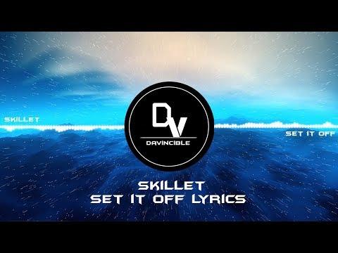 Skillet – Set It Off Lyrics