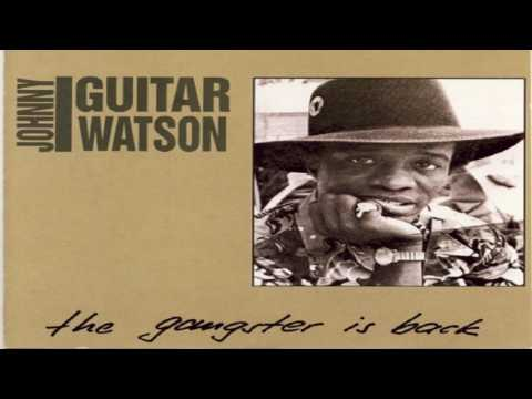 "Johnny ""Guitar"" Watson - The Gangster Is Back (full Album)"