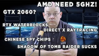 Leo Says EP 27 - AMD need higher clocks, Intel 9th Gen, GTX 2060, 64 Core EPYC
