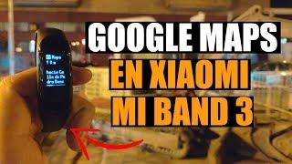 Google Maps en Xiaomi Mi Band 3 😲   Mi Band Maps app