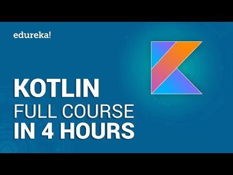 Kotlin Full Course - Learn Kotlin In 4 Hours | Kotlin Tutorial | Kotlin Android Tutorial | Edureka