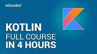 Kotlin Full Course - Learn Kotlin in 4 Hours | Kotlin Tutorial For Beginners | Edureka