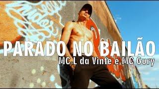 Parado no Bailão - MC L Da Vinte e MC Gury   Coreógrafo Well Lucas   RCA DANCE