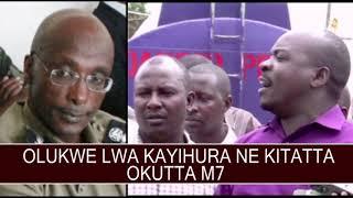 ''Olukwe lwa Kayihura ne Kitatta okutta M7''