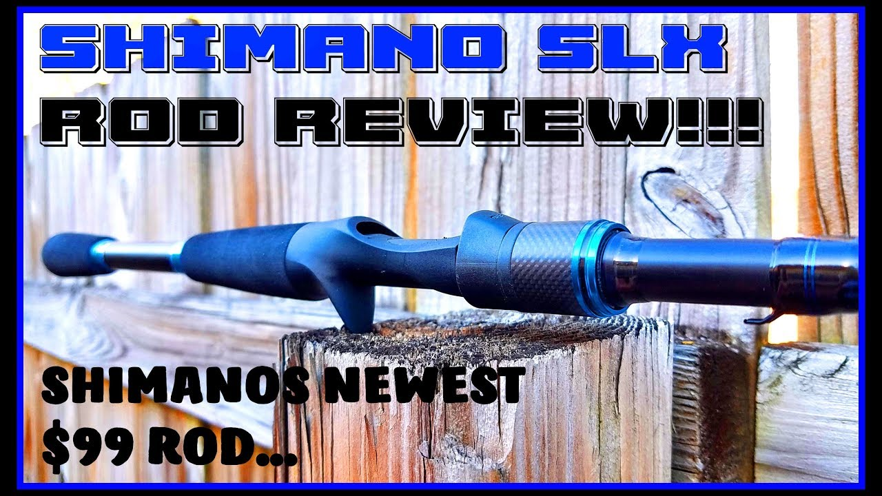 SHIMANO SLX ROD: REVIEWING SHIMANO'S LATEST $99 ROD OFFERING!