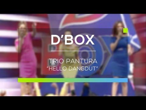 Trio Pantura - Hello Dangdut (D'Box)