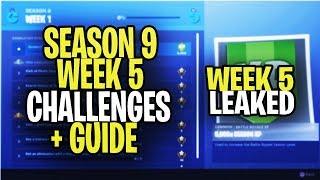 *NEW* Fortnite SEASON 9 WEEK 5 CHALLENGES LEAKED + GUIDE! ALL SEASON 9 WEEK 5 CHALLENGES