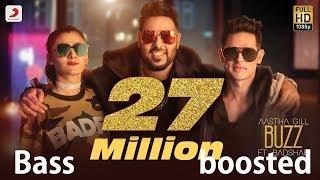 Bass Boosted | Buzz (Feat. Badshah) 320kbps | Hindi Music | Bollywood