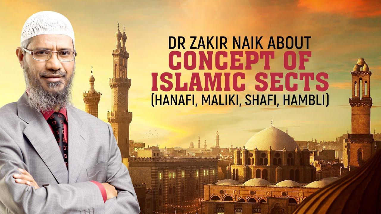 Dr Zakir NaikAbout Concept of Islamic Sects (Hanafi, Maliki, Shafi, Hambli) - Dr Zakir Naik