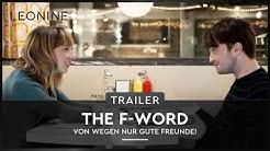 The F-Word - Von wegen nur gute Freunde! - Trailer (deutsch/german)