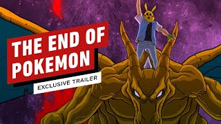 The End of Pokemon: Exclusive Official Trailer