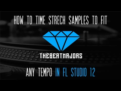 How To Time Stretch Samples In FL Studio 12 | 2017 @TheBeatMajors