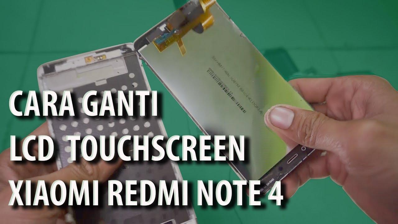 Cara Mengganti Lcd Touchscreen Xiaomi Redmi Note 4 Youtube Ts 4x Redmi4x