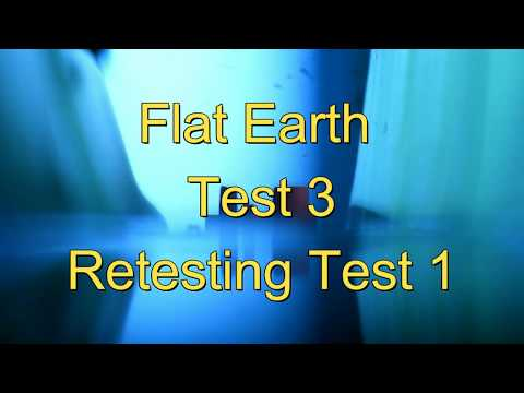 Flat Earth Test 3  Retesing Test 1 thumbnail