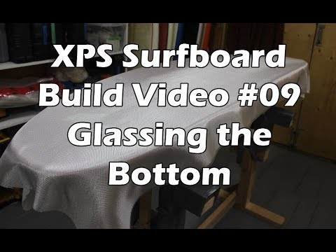 How to Make an XPS Foam Surfboard #09 - Laminating the Bottom