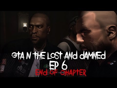 GTA IV: The Lost and Damned Ep. 6 - END OF CHAPTER