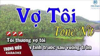 Karaoke Vợ Tôi Tone Nữ Nhạc Sống | Trọng Hiếu