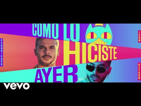 Смотреть клип Icon, Pedro Capó, Reykon - Como Lo Hiciste Ayer