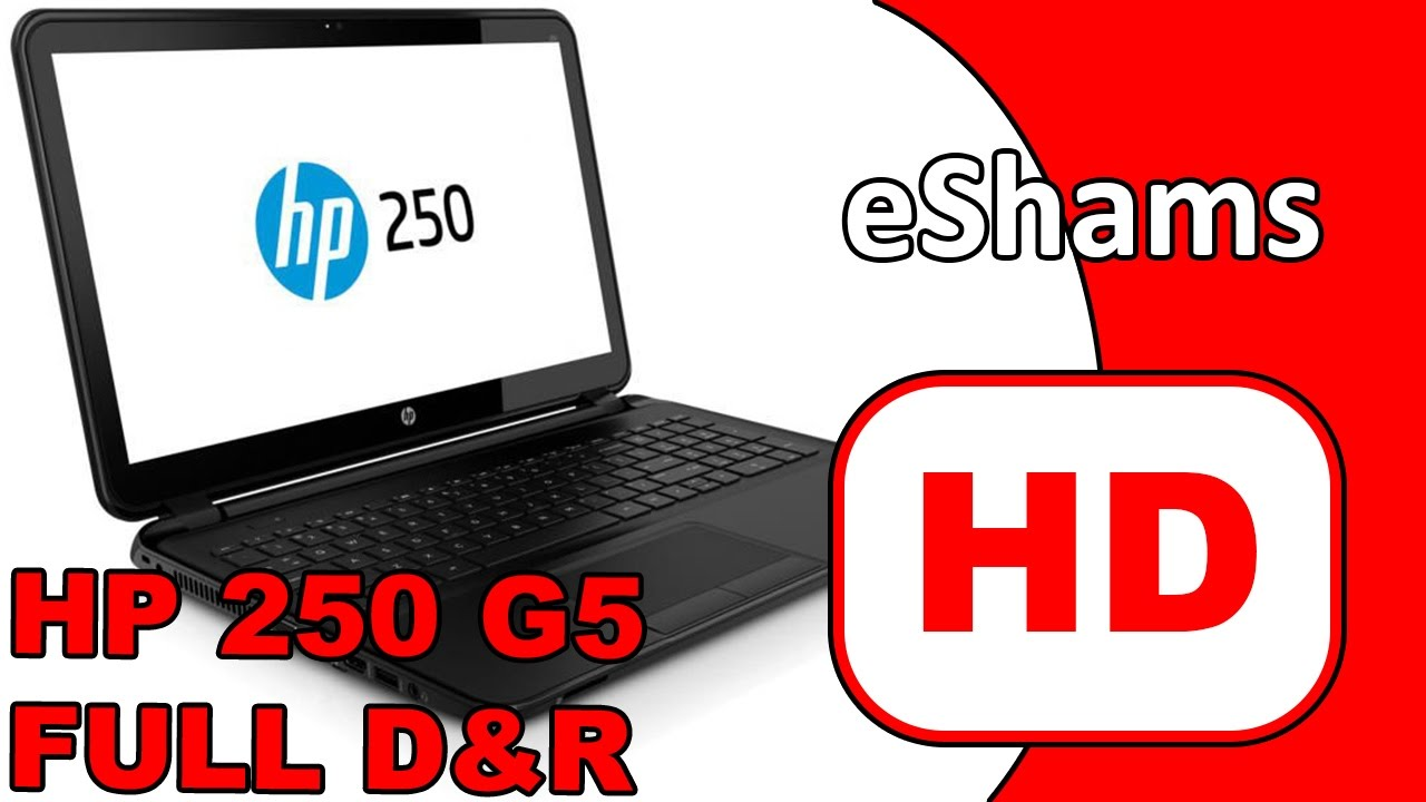Hp 250 G5 Full Disassembly And Reassembly Youtube