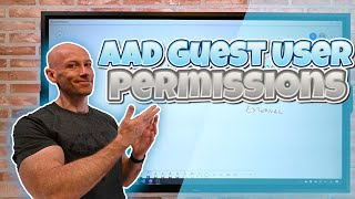 A quick look at controlling guest account permissions to Azure AD