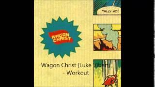 Wagon Christ (Luke Vibert) - Workout