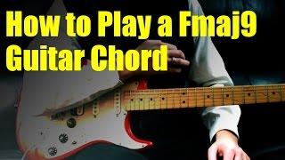 how to play a fmaj9 guitar chord