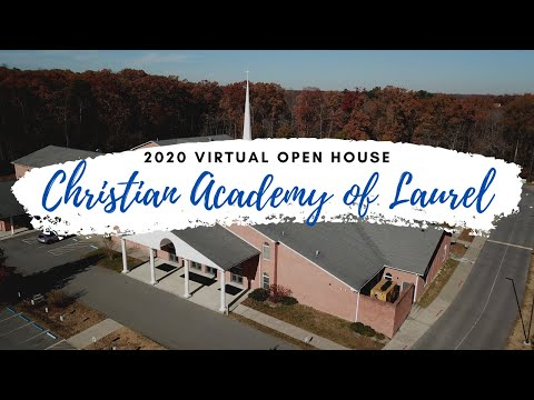 Virtual Open House - Christian Academy of Laurel