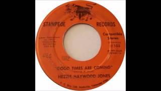 Good Times Are Coming - Hezzie Haywood Jones