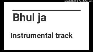 #Bhul ja #Paisa nasha pyar #instrumental version #Bohemia fans #2018