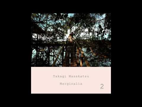 Masakatsu Takagi - Marginalia #2