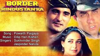 Border Hindustan Ka : Powarth Paigaya Full Audio Song | Akshaye Khanna, Faizal Khan, Priya Gill |