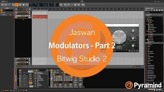 Modulators - Part 2 | Bitwig Studio 2 Tutorial | Jaswan