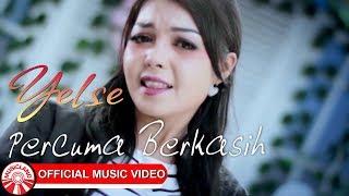 Yelse - Percuma Berkasih [Official Music Video HD]