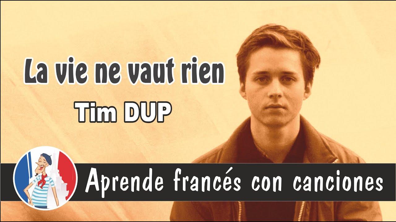Francés con canciones: La vie ne vaut rien - Tim DUP
