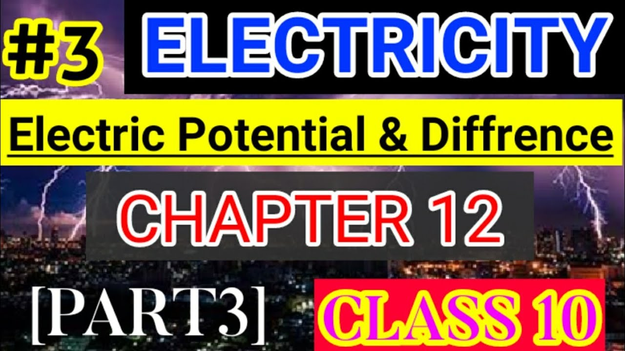Electricity Chapter 12 (Electric Potential and Potential Diffrence) Ncert Class 10 Science Book