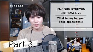 [ENG SUB] 200202 Kyuhyun's Birthday YT Live Part 3: Buying Present for Your Kpop Oppas - A Guide
