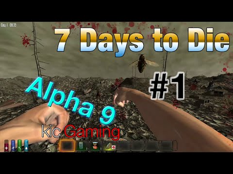 7 Days to Die alpha 9, Ep 1: How many times can I die? (clean)